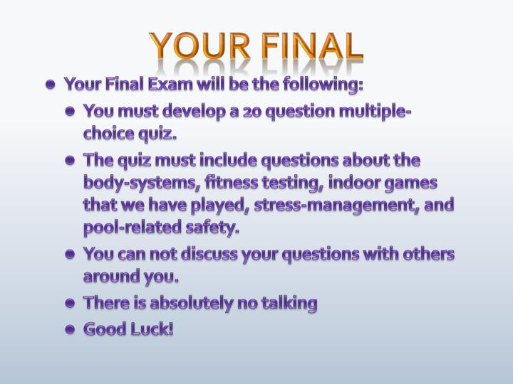 Your Final