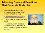 adjusting chemical reactions that generate body heat
