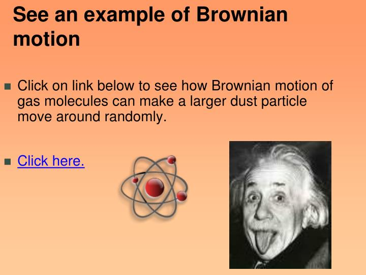 See an example of Brownian motion