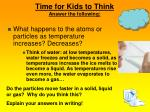 time for kids to think answer the following