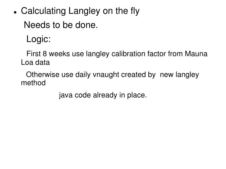 Calculating Langley on the fly