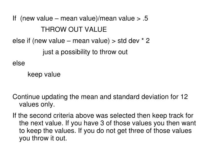 If  (new value – mean value)/mean value > .5