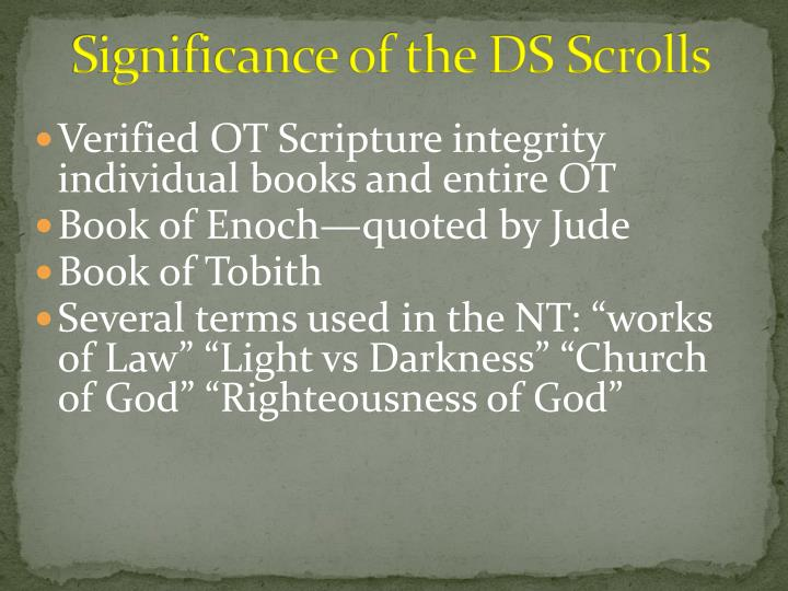 Significance of the DS Scrolls