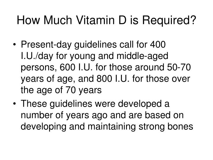 How Much Vitamin D is Required?