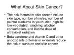 what about skin cancer