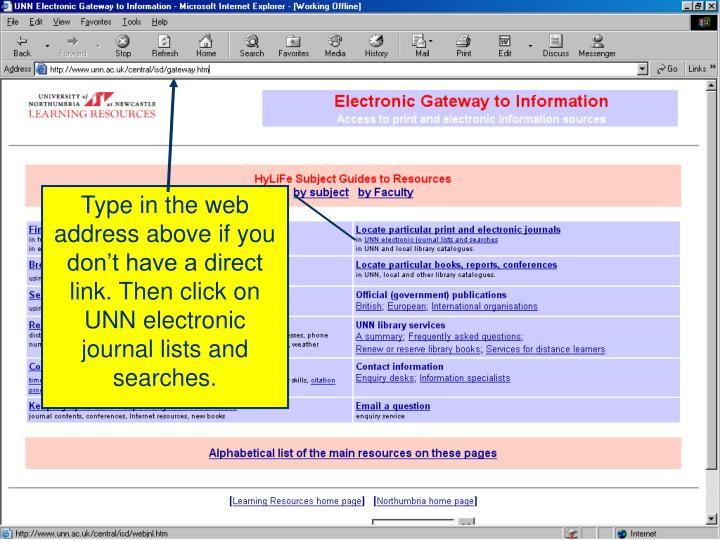 Type in the web address above if you don't have a direct link. Then click on UNN electronic journal lists and searches.