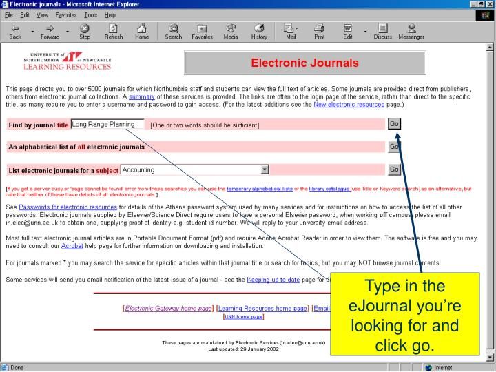 Type in the eJournal you're looking for and click go.