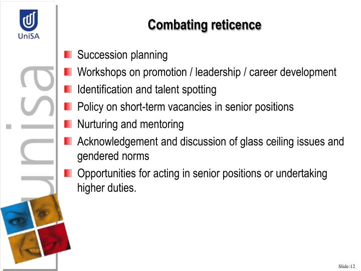 Combating reticence