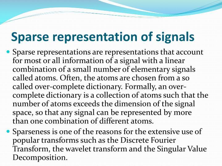 Sparse representation of signals