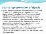 sparse representation of signals