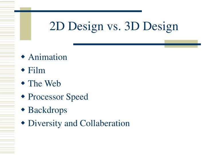 2D Design vs. 3D Design