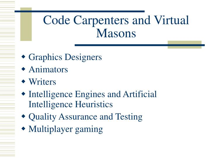 Code Carpenters and Virtual Masons