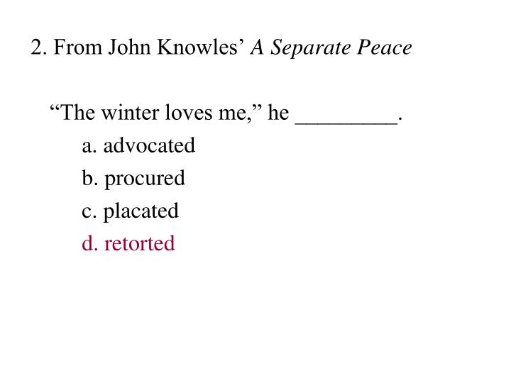 2. From John Knowles'