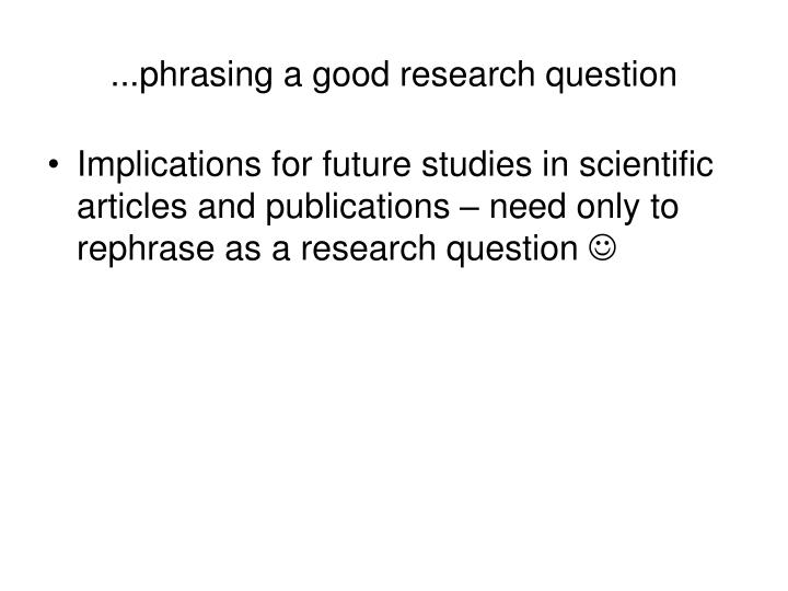 ...phrasing a good research question