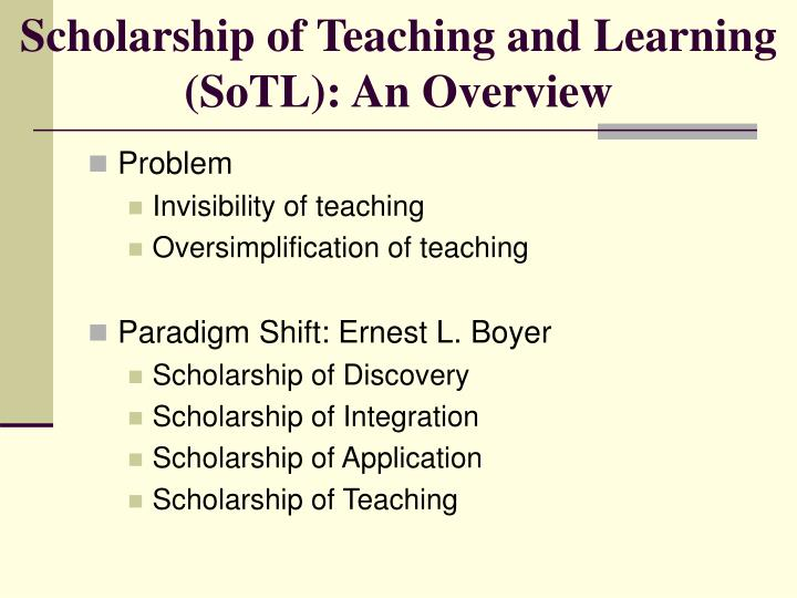 Scholarship of teaching and learning sotl an overview