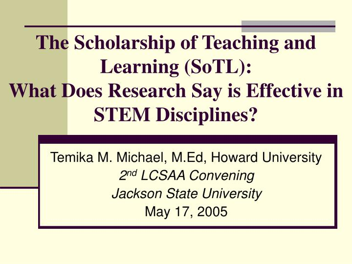 The Scholarship of Teaching and Learning (SoTL):