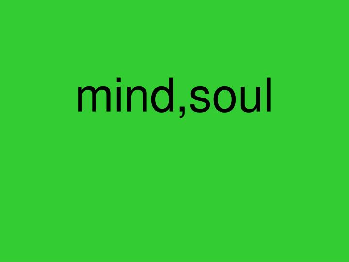 mind,soul