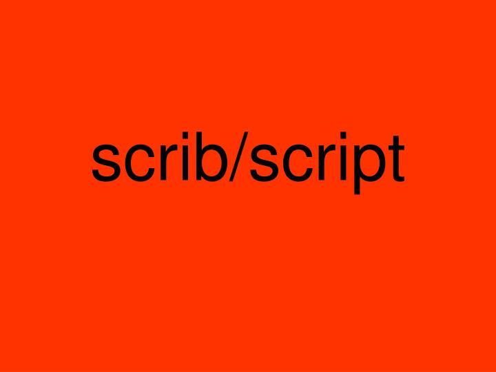 scrib/script