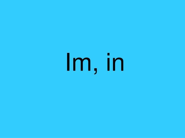 Im, in