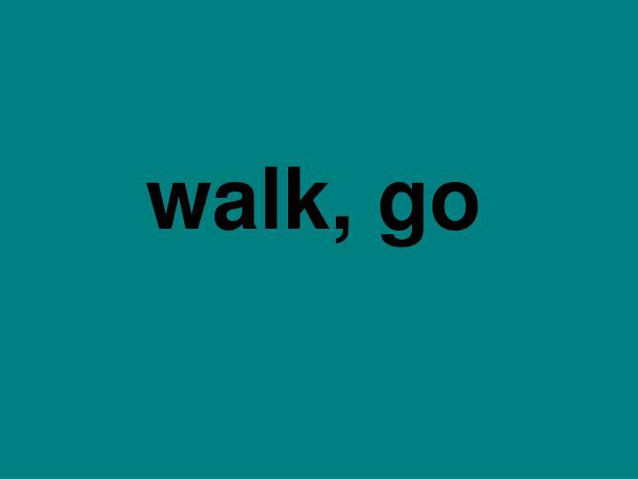 walk, go