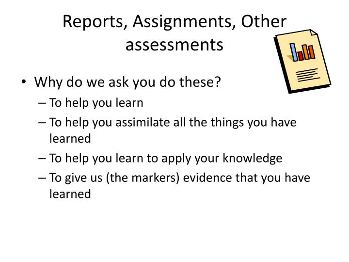 Reports, Assignments, Other assessments