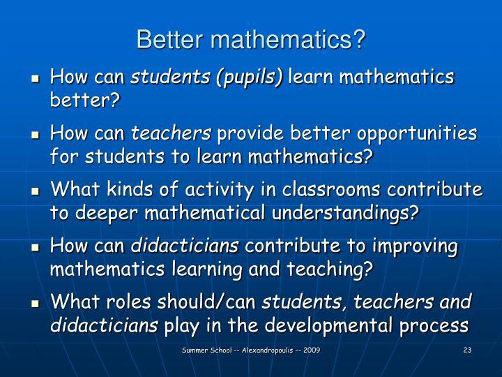 Better mathematics?