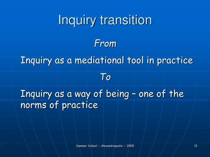 Inquiry transition