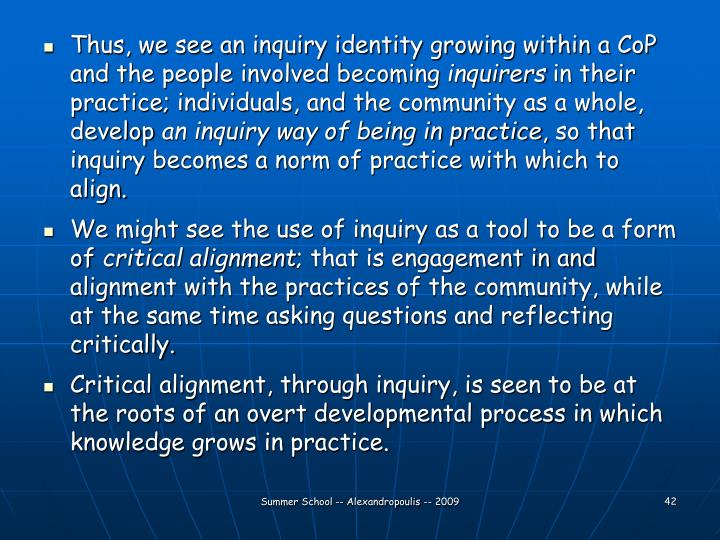 Thus, we see an inquiry identity growing within a CoP and the people involved becoming