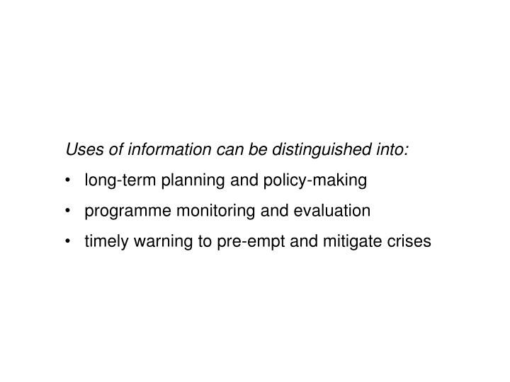Uses of information can be distinguished into: