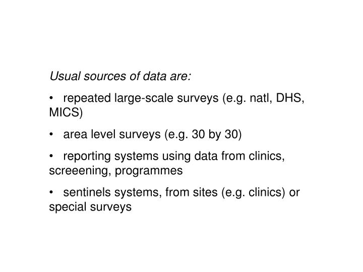 Usual sources of data are: