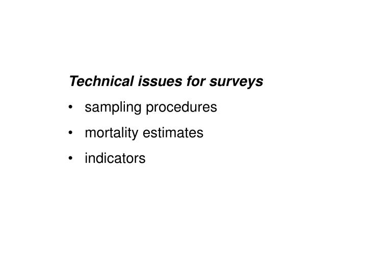 Technical issues for surveys