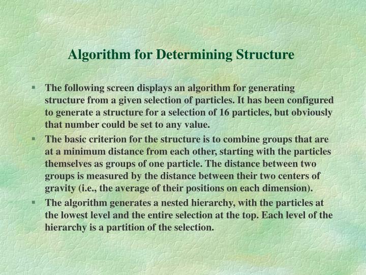 Algorithm for Determining Structure