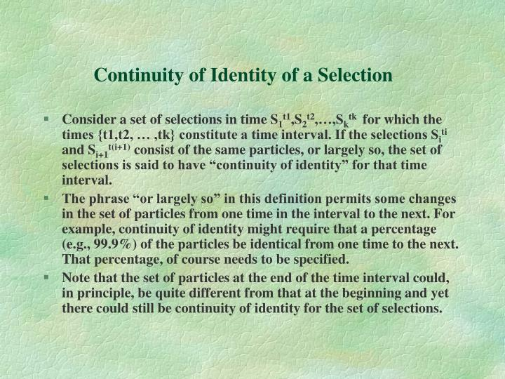 Continuity of Identity of a Selection