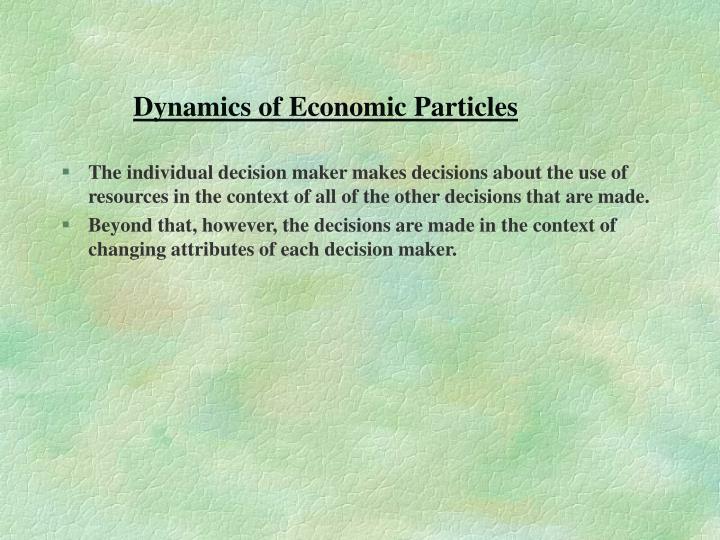 Dynamics of Economic Particles