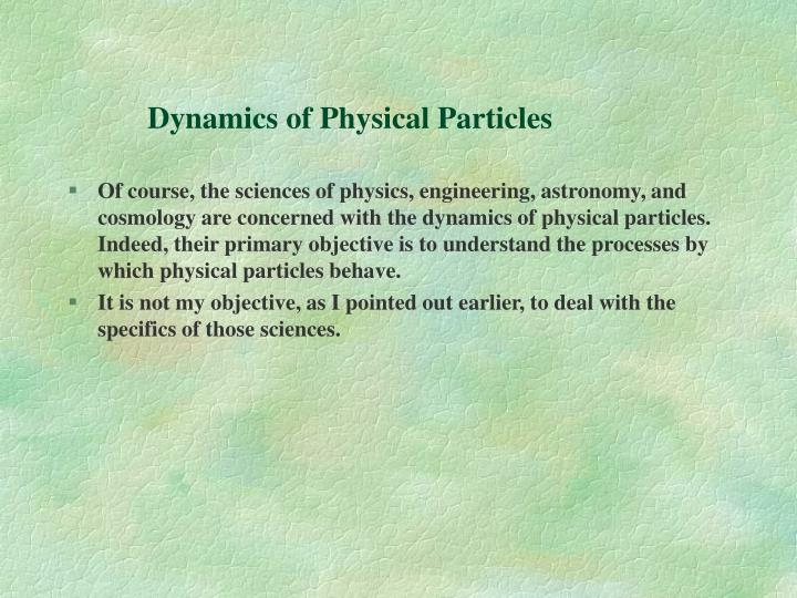 Dynamics of Physical Particles