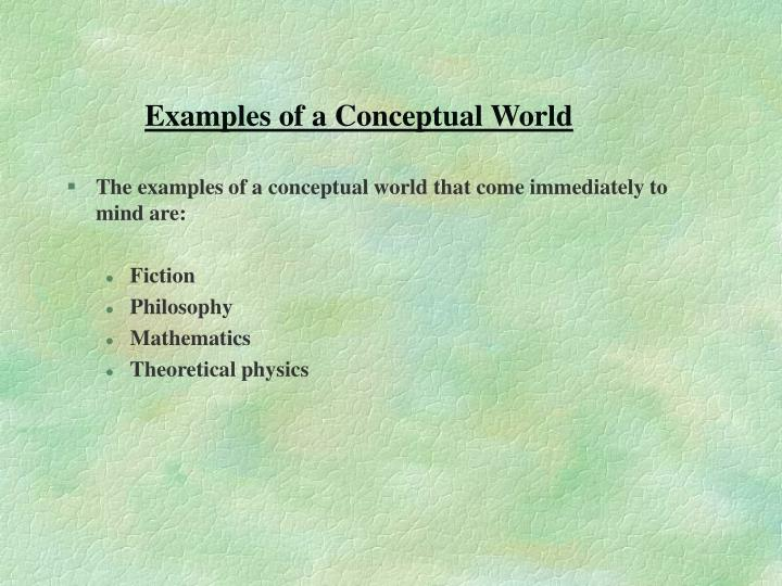 Examples of a Conceptual World