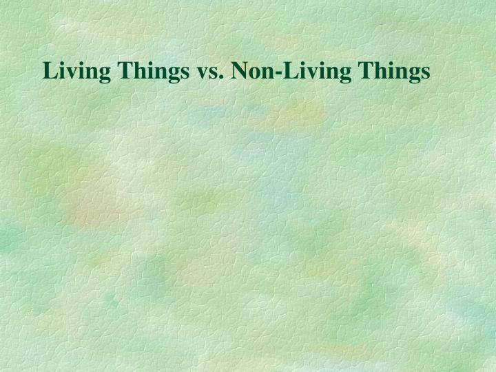 Living Things vs. Non-Living Things
