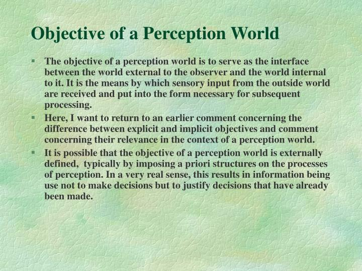 Objective of a Perception World