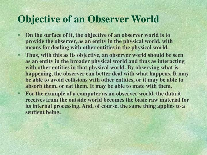 Objective of an Observer World