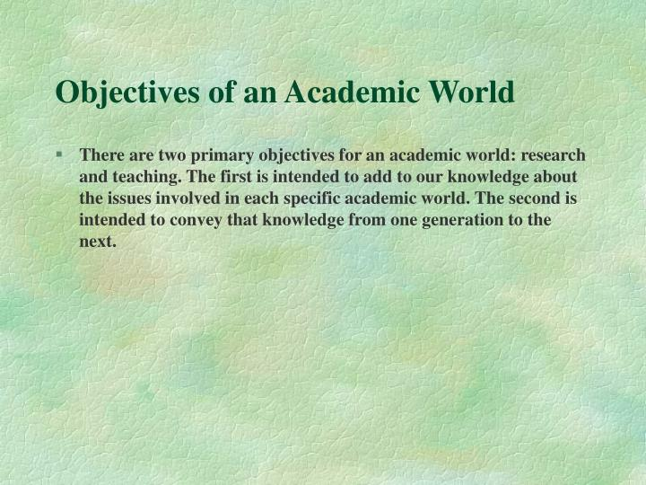 Objectives of an Academic World