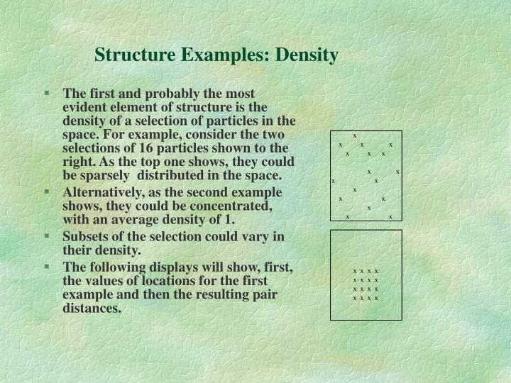 Structure Examples: Density
