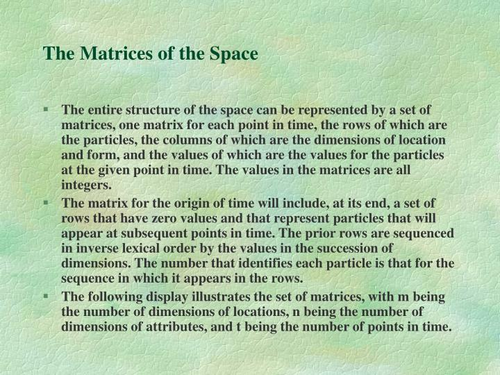 The Matrices of the Space