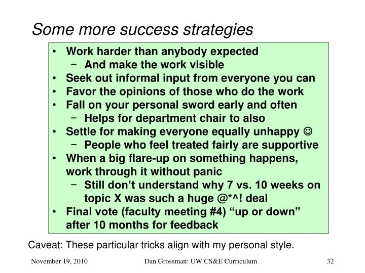 Some more success strategies