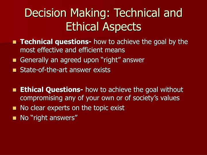 Decision Making: Technical and Ethical Aspects