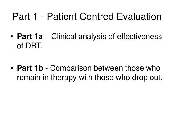 Part 1 - Patient Centred Evaluation