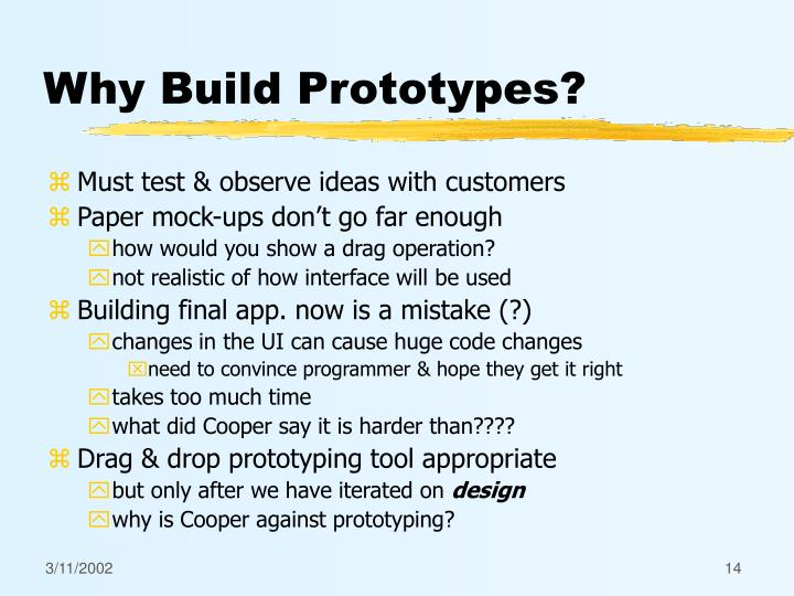 Why Build Prototypes?