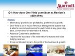 q1 how does one yield contribute to marriott s objectives