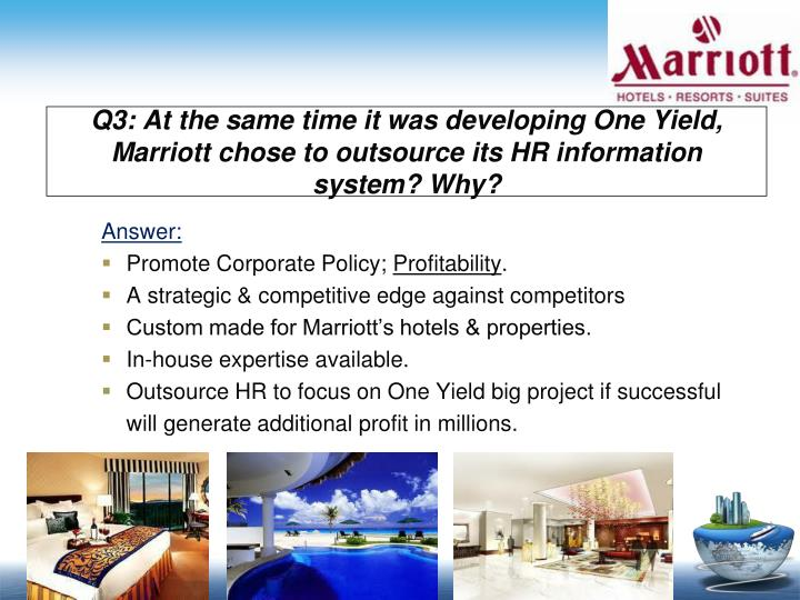 Q3: At the same time it was developing One Yield, Marriott chose to outsource its HR information system? Why?