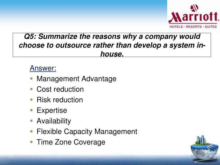 Q5: Summarize the reasons why a company would choose to outsource rather than develop a system in-house.
