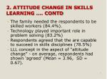 2 attitude change in skills learning contd